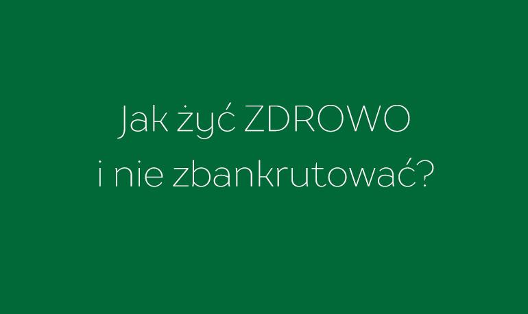 Jakzyczdrowoiniezbankrutowac-2