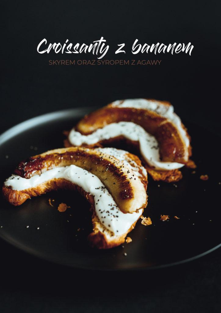 Croissanty z bananami, banany na sniadanie, pomysl na danie z bananami